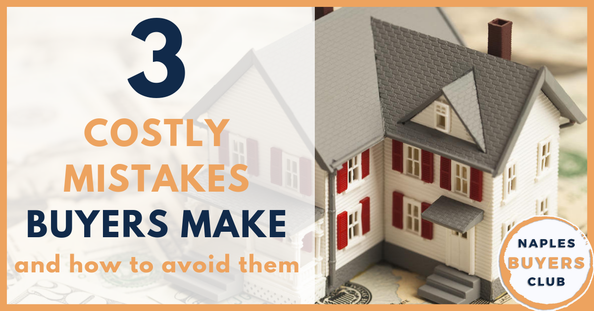 3 costly mistakes buyers make